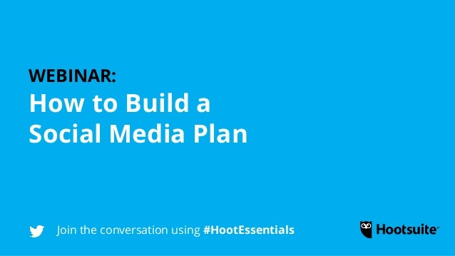 Webinar: How to a Build A Social Media Plan
