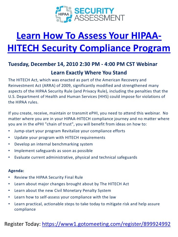 Learn How To Assess Your HIPAA- HITECH Security Compliance Program Tuesday, December 14, 2010 2:30 PM - 4:00 PM CST Webina...