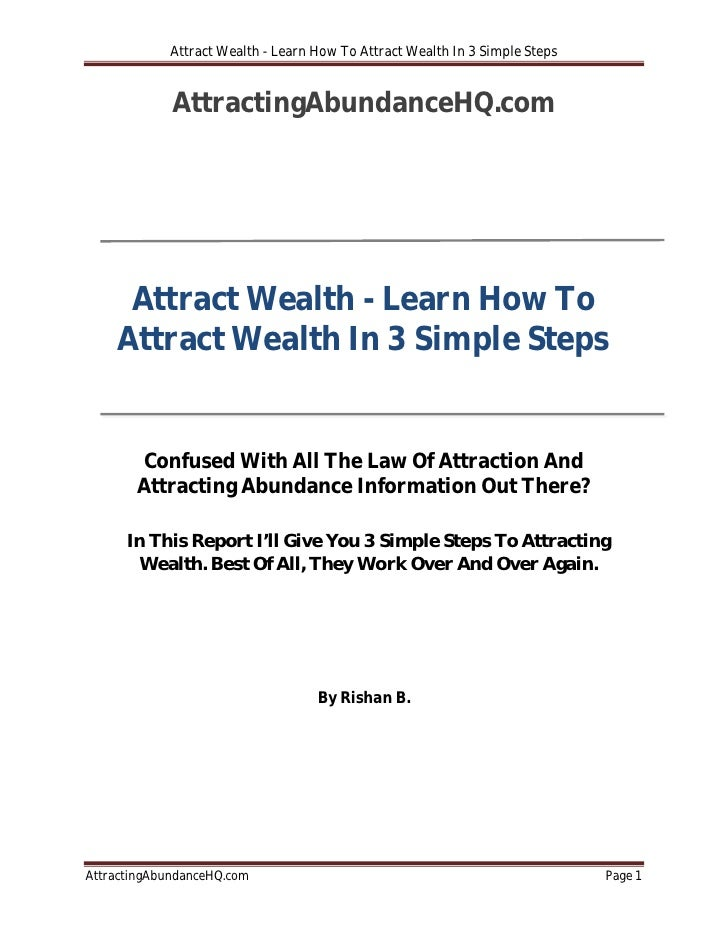 Attract Wealth - Learn How To Attract Wealth In 3 Simple Steps                AttractingAbundanceHQ.com          Attract W...