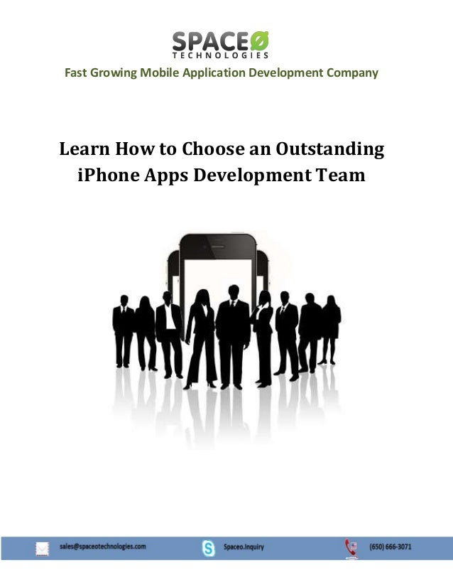 Fast Growing Mobile Application Development Company  Learn How to Choose an Outstanding iPhone Apps Development Team