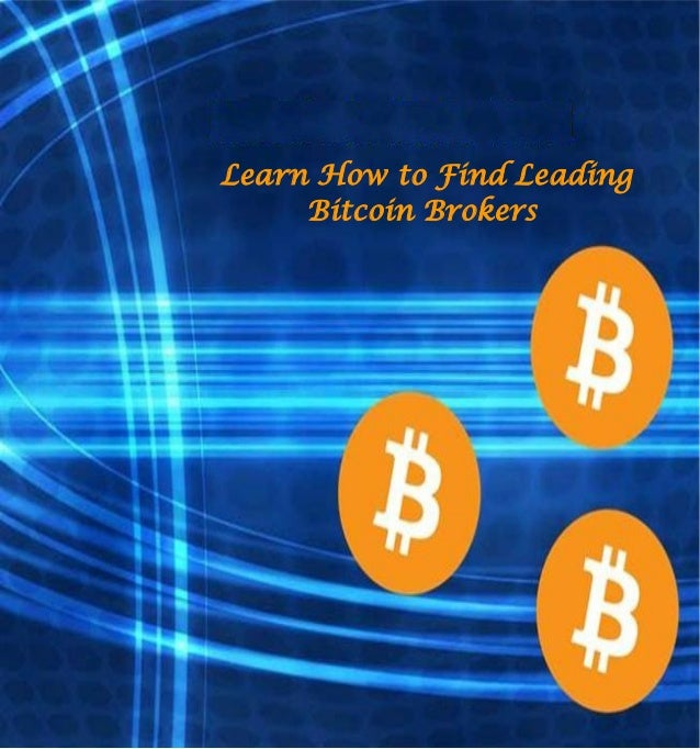 Learn How to Find Leading Bitcoin Brokers