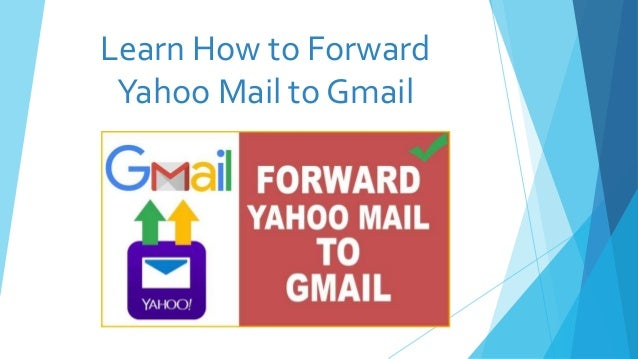 How To Forward The Yahoo Mail Account To Gmail Account