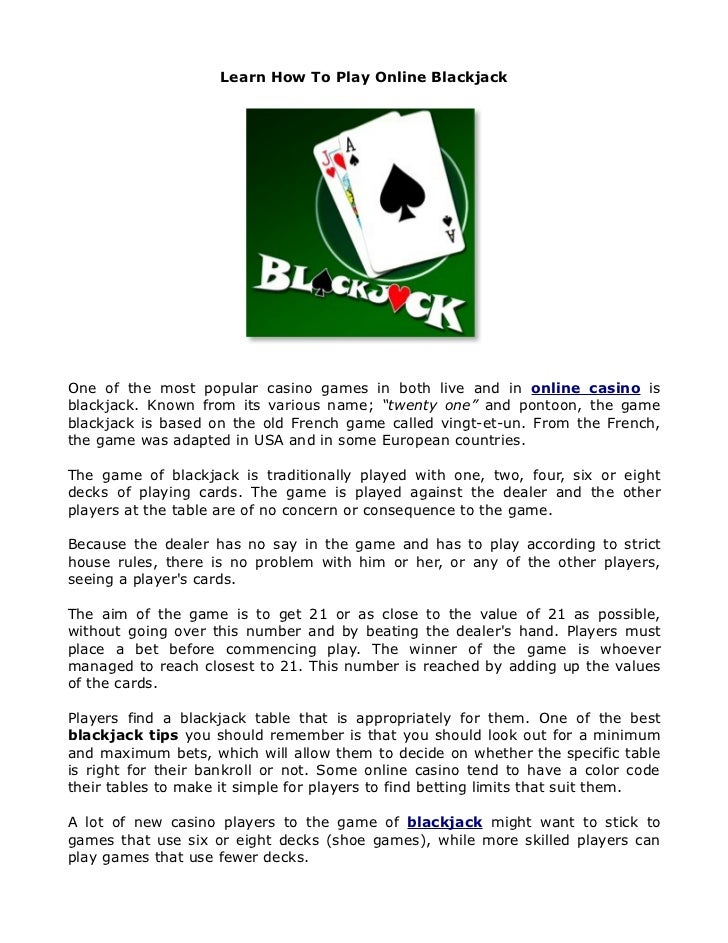 Learn How To Play Online BlackjackOne of the most popular casino games in both live and in online casino isblackjack. Know...