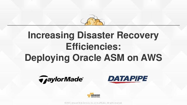 ©2015, Amazon Web Services, Inc. or its affiliates. All rights reserved. Increasing Disaster Recovery Efficiencies: Deploy...