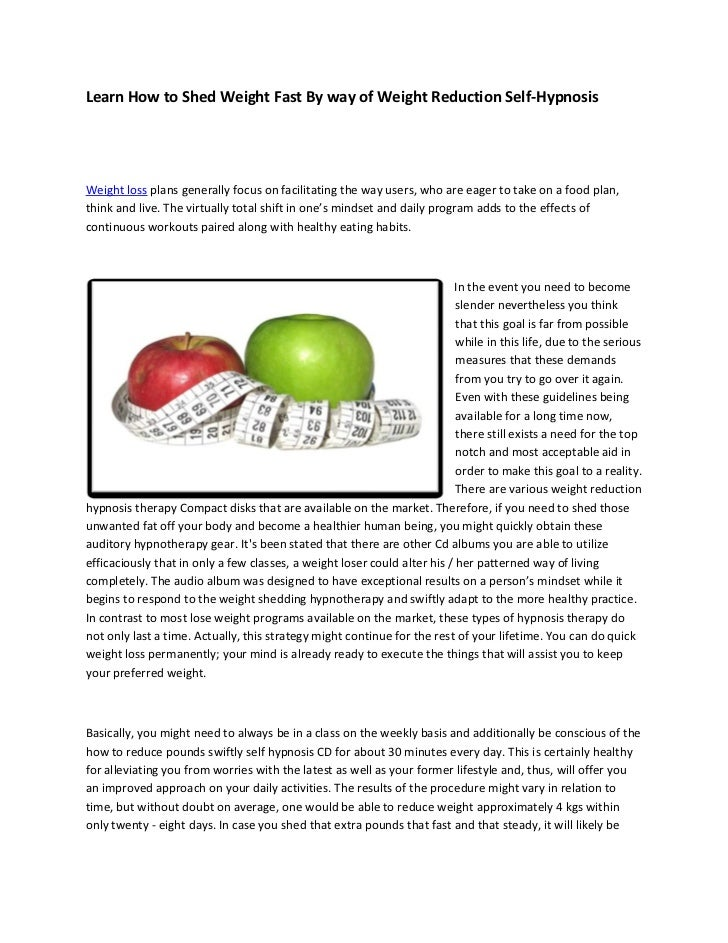 Learn How to Shed Weight Fast By way of Weight Reduction Self-HypnosisWeight loss plans generally focus on facilitating th...