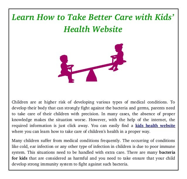 How Kids Learn Better By Taking >> Learn How To Take Better Care With Kids Health Website