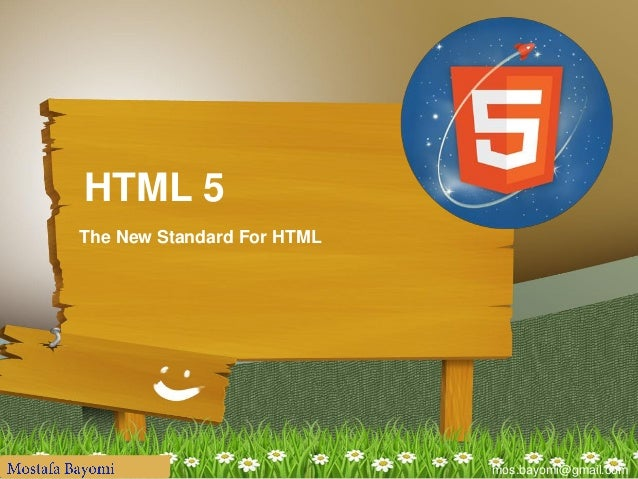 mos.bayomi@gmail.comHTML 5The New Standard For HTML