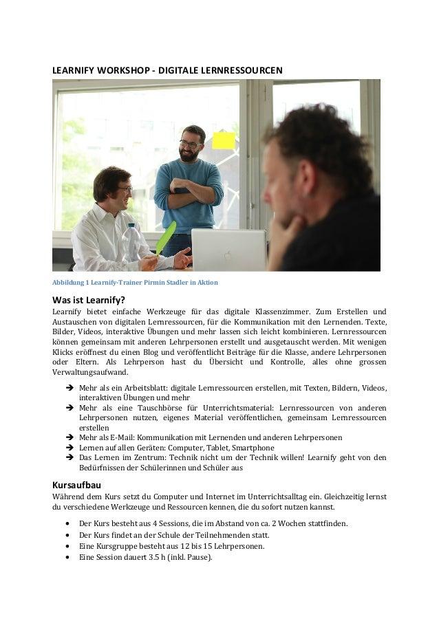 LEARNIFY  WORKSHOP  -‐  DIGITALE  LERNRESSOURCEN      Abbildung  1  Learnify-‐Trainer  Pirmin  Stadl...