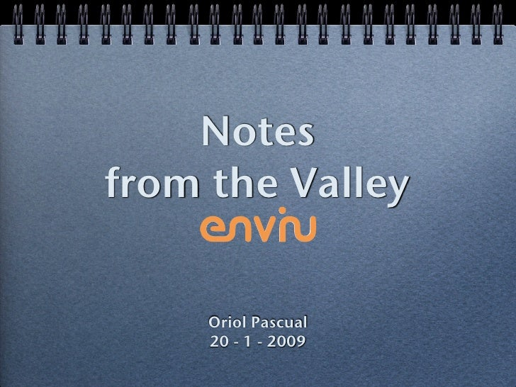 Notes from the Valley        Oriol Pascual      20 - 1 - 2009
