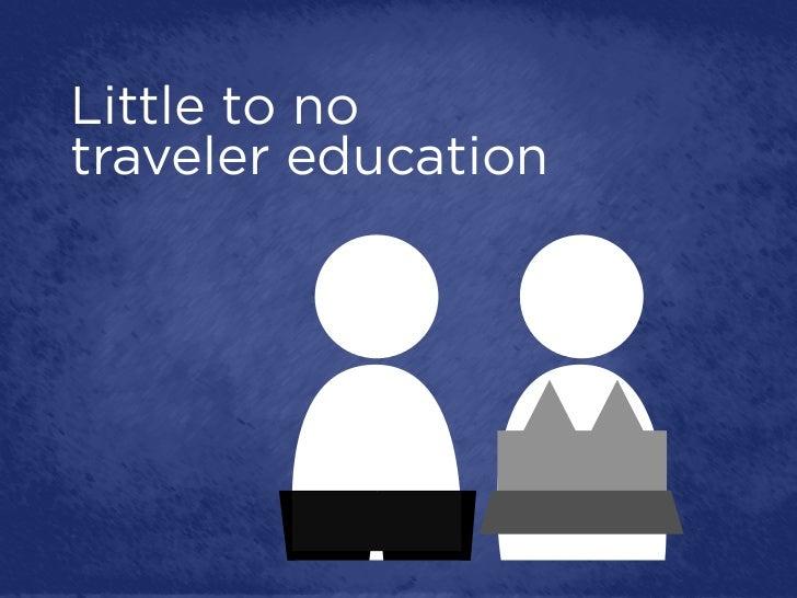 Little to notraveler education
