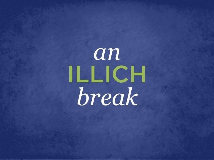 anILLICH break