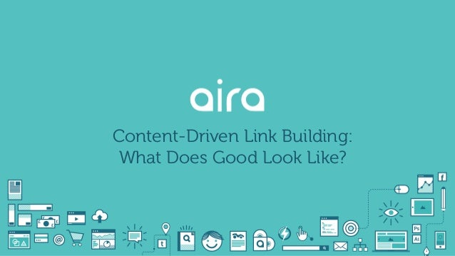Content-Driven Link Building: What Does Good Look Like?