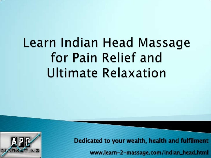 Dedicated to your wealth, health and fulfilment      www.learn-2-massage.com/indian_head.html