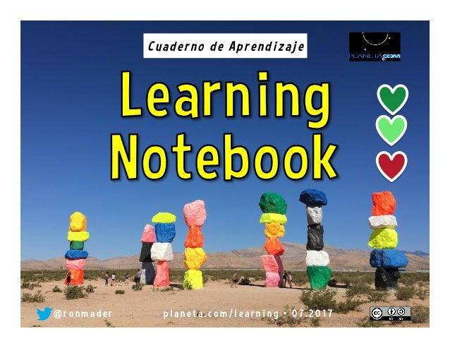 @ r o n m a d e r p l a n e t a . c o m / l e a r n i n g • 0 7 . 2 0 1 7 Cuaderno de Aprendizaje