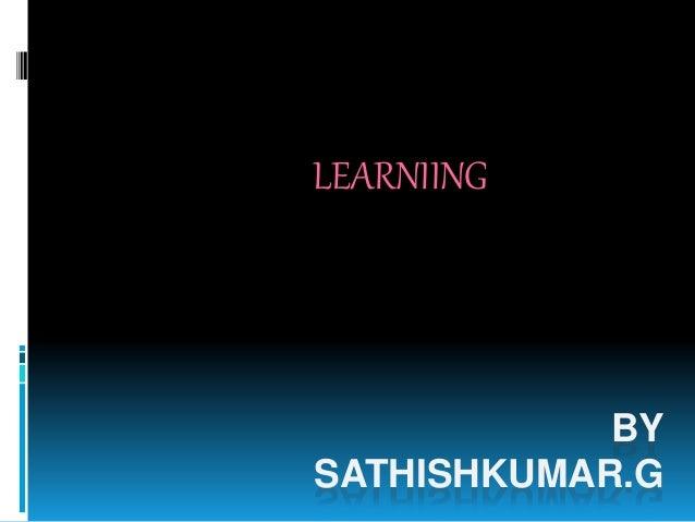 BY SATHISHKUMAR.G LEARNIING