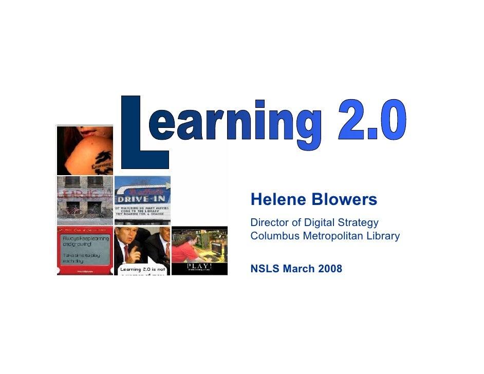 Helene Blowers Director of Digital Strategy Columbus Metropolitan Library   NSLS March 2008