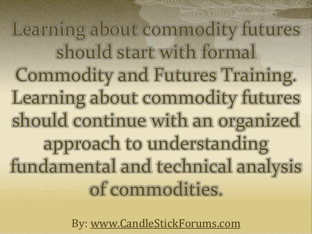 Learn to Trade Futures / Commodities