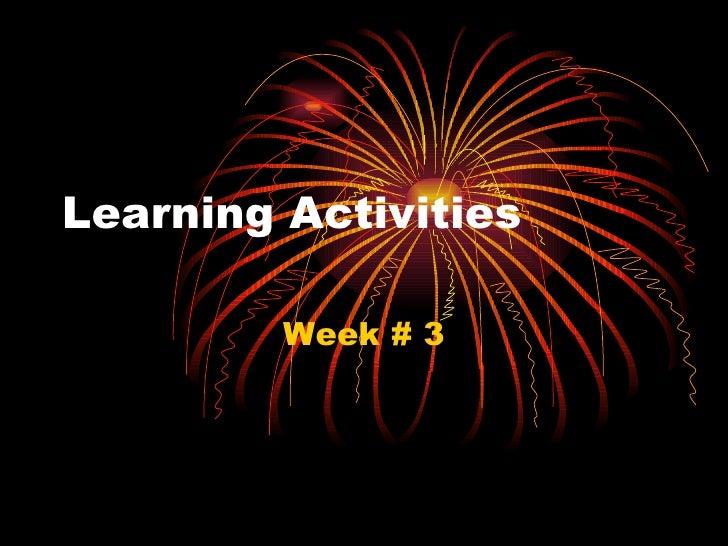 Learning Activities Week # 3