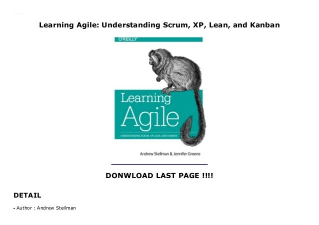 Learning Agile: Understanding Scrum, XP, Lean, and Kanban DONWLOAD LAST PAGE !!!! DETAIL Learning Agile: Understanding Scr...