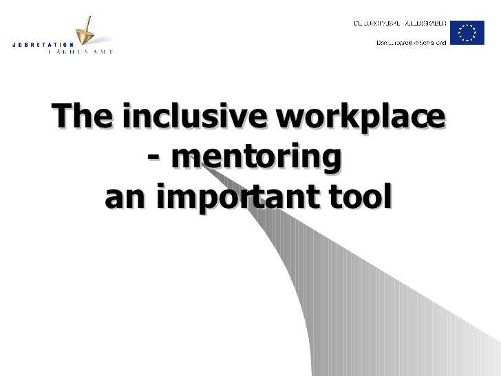 The inclusive workplace - mentoring  an important tool