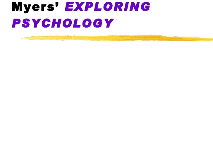 Myers'  EXPLORING   PSYCHOLOGY