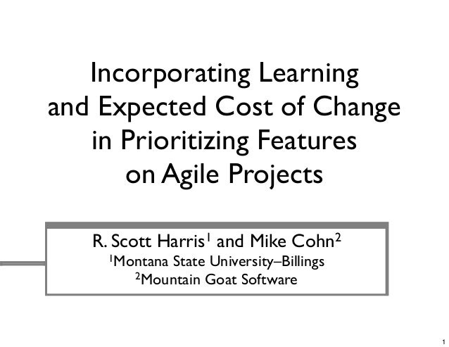 R. Scott Harris1 and Mike Cohn21Montana State University–Billings2Mountain Goat SoftwareIncorporating Learningand Expected...