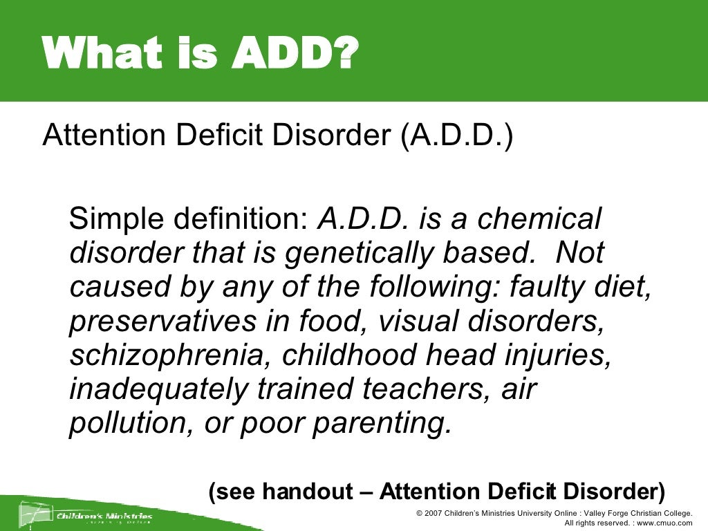 what is add? <ul><li>attention deficit