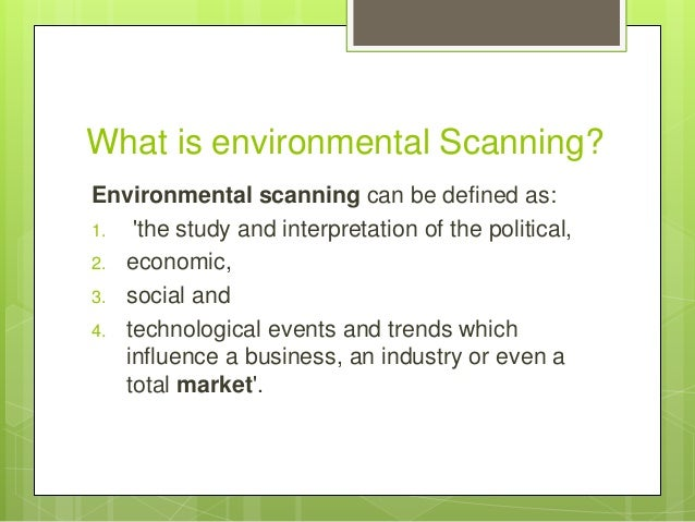 scanning marketing environment Environmental scanning is a part of swot analysis environment scanning is a process in which the organization undertakes a study to identify the opportunities and.