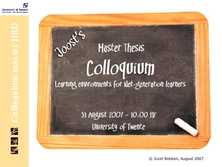 master thesis colloquium Thesis colloquium meaning looking for a world-class essay writing service we offer every type of essay service for a wide variety of topics.