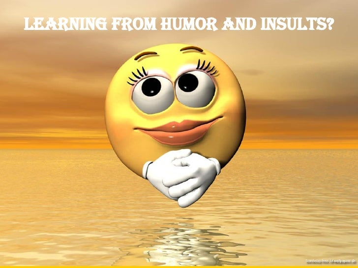 Learning from humor and insults?