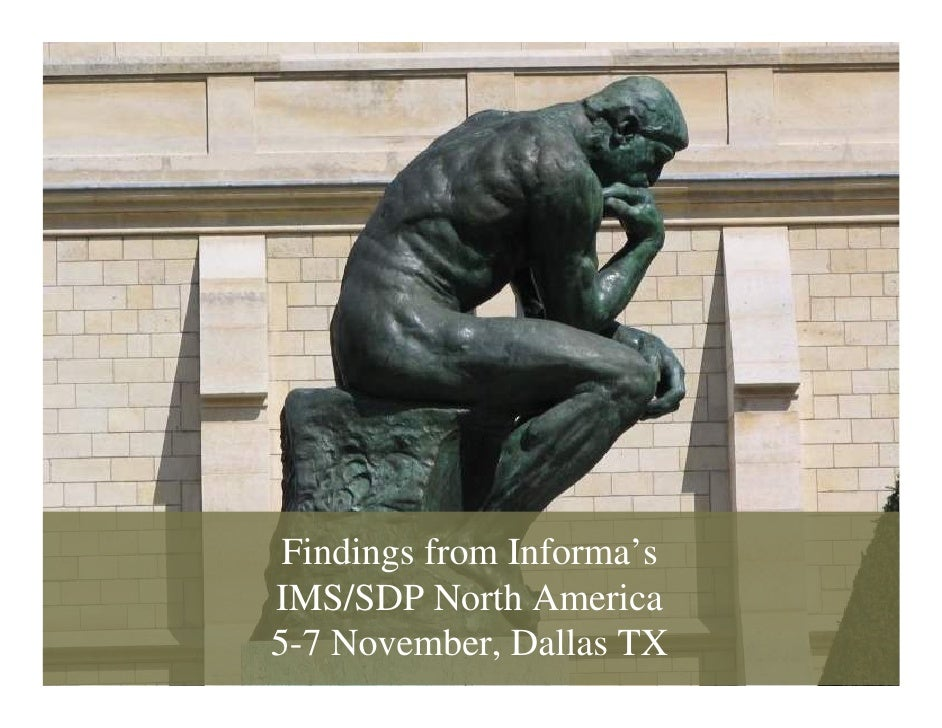 Findings from Informa's     IMS/SDP North America 1     5-7 November, Dallas TX               © 2008 Alan Quayle