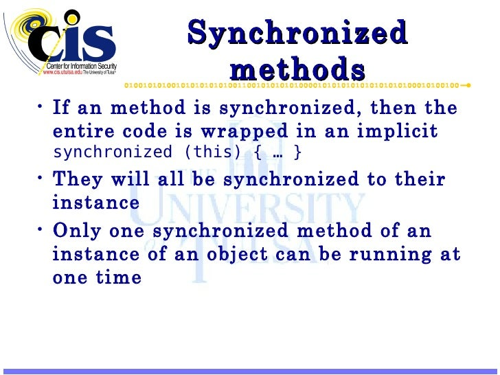 Synchronized methods <ul><li>If an method is synchronized, then the entire code is wrapped in an implicit  synchronized (t...