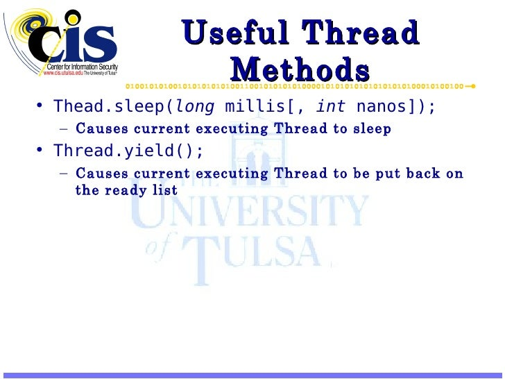 Useful Thread Methods <ul><li>Thead.sleep( long  millis[,  int  nanos]); </li></ul><ul><ul><li>Causes current executing Th...