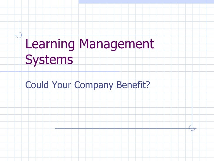 Learning Management Systems Could Your Company Benefit?