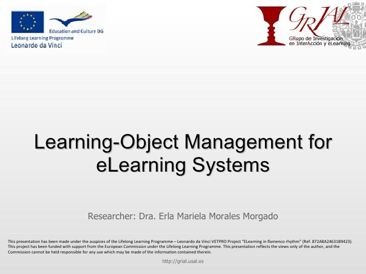 Learning-Object Management for eLearning Systems Researcher: Dra. Erla Mariela Morales Morgado