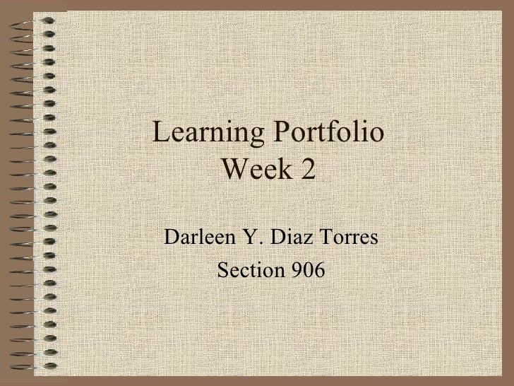Learning Portfolio Week 2 Darleen Y. Diaz Torres Section 906