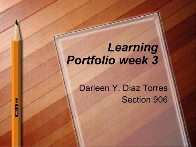 Portfolio week 3  2 '  Learning    Section 906    Darleen Y.  Diaz Torres