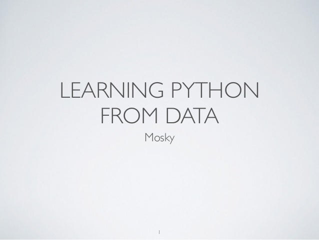 LEARNING PYTHON  FROM DATA  Mosky  1