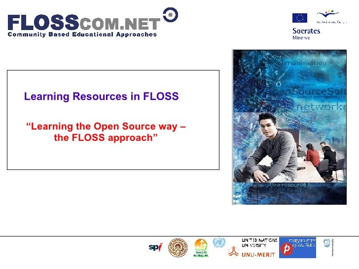 "<ul><ul><li>Learning Resources in FLOSS </li></ul></ul>"" Learning the Open Source way – the FLOSS approach""               ..."