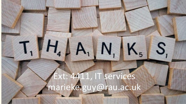 Ext: 4411, IT services marieke.guy@rau.ac.uk
