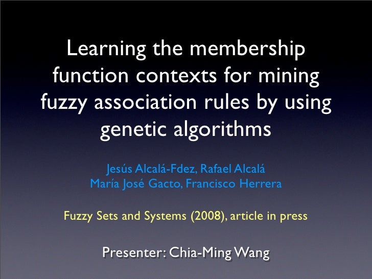 Learning the membership   function contexts for mining fuzzy association rules by using        genetic algorithms         ...