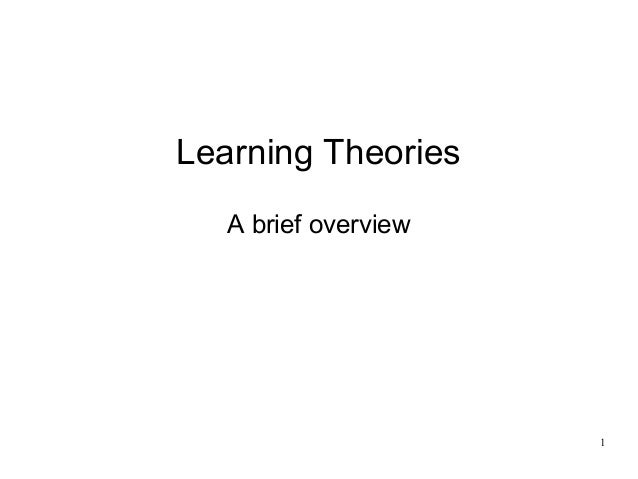 Learning Theories   A brief overview                      1