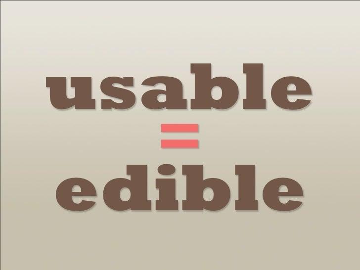 usable  =edible