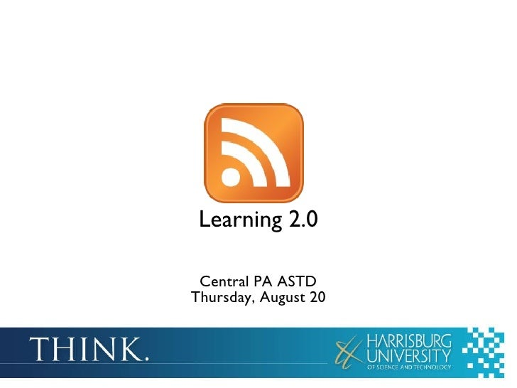 Learning 2.0 Central PA ASTD Thursday, August 20