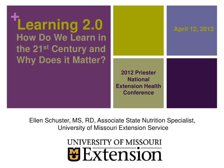 +Learning 2.0                                             April 12, 2012How Do We Learn inthe 21st Century andWhy Does it ...