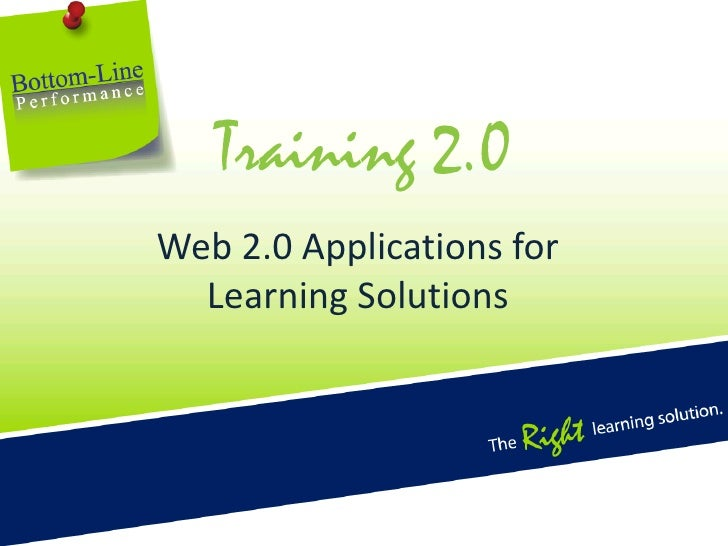 Training 2.0<br />Web 2.0 Applications for Learning Solutions<br />
