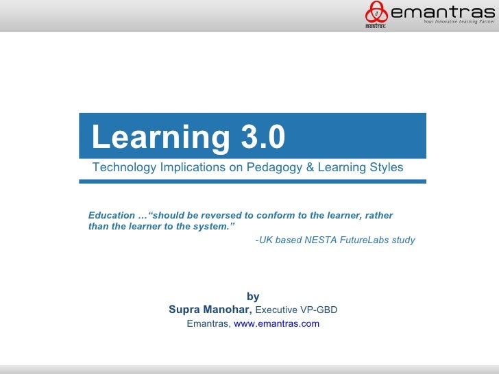 """Learning 3.0 Technology Implications on Pedagogy & Learning Styles   Education …""""should be reversed to conform to the lear..."""