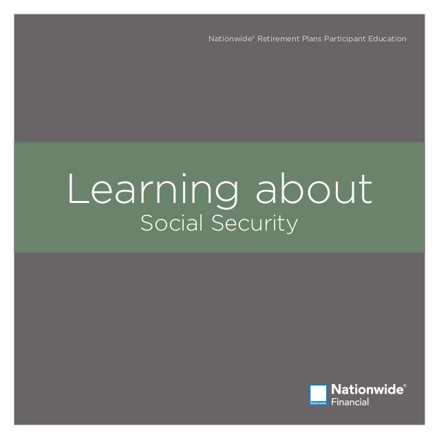 Nationwide® Retirement Plans Participant Education Learning about Social Security