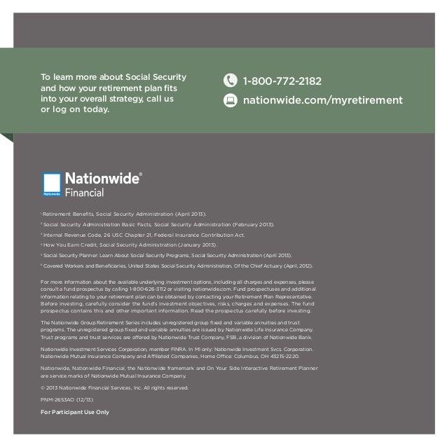 1 Retirement Benefits, Social Security Administration (April 2013). 2 Social Security Administration Basic Facts, Social S...
