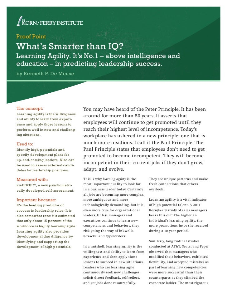 Proof PointWhat's Smarter than IQ?Learning Agility. It's No.1 – above intelligence andeducation – in predicting leadership...